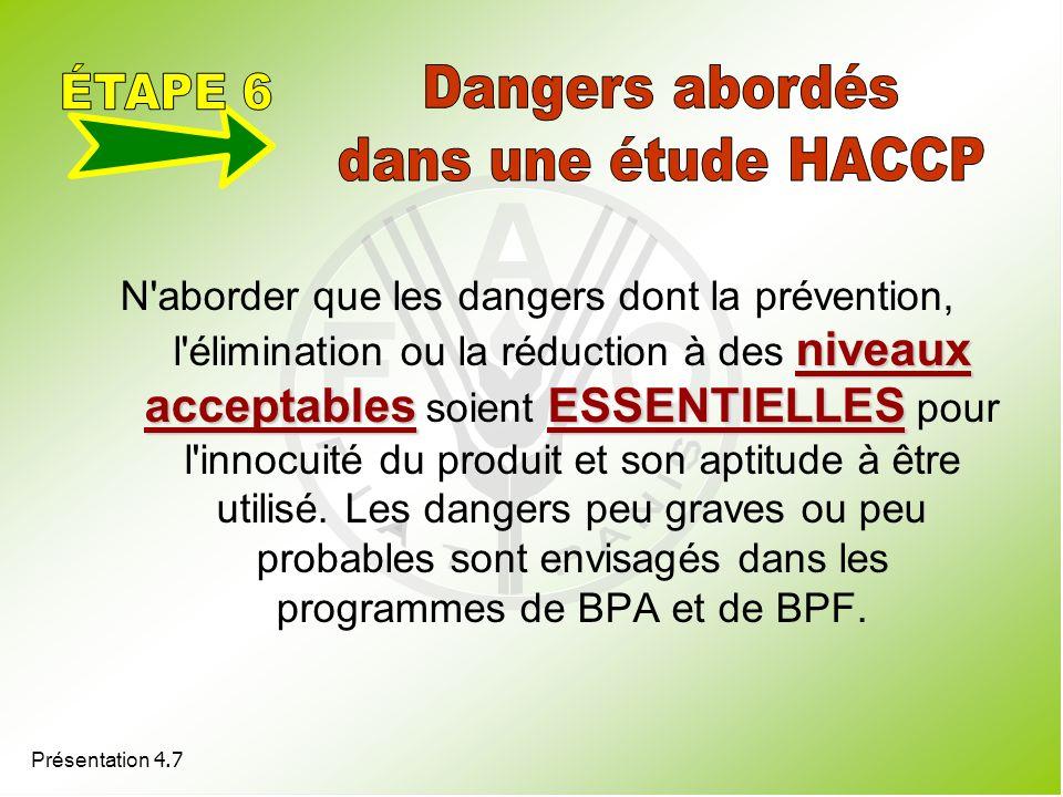 Présentation 4.7 niveaux acceptablesESSENTIELLES N'aborder que les dangers dont la prévention, l'élimination ou la réduction à des niveaux acceptables