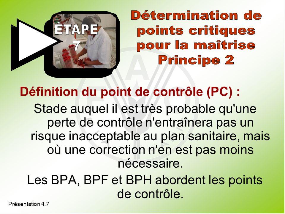 Présentation 4.7 Définition du point de contrôle (PC) : Stade auquel il est très probable qu'une perte de contrôle n'entraînera pas un risque inaccept