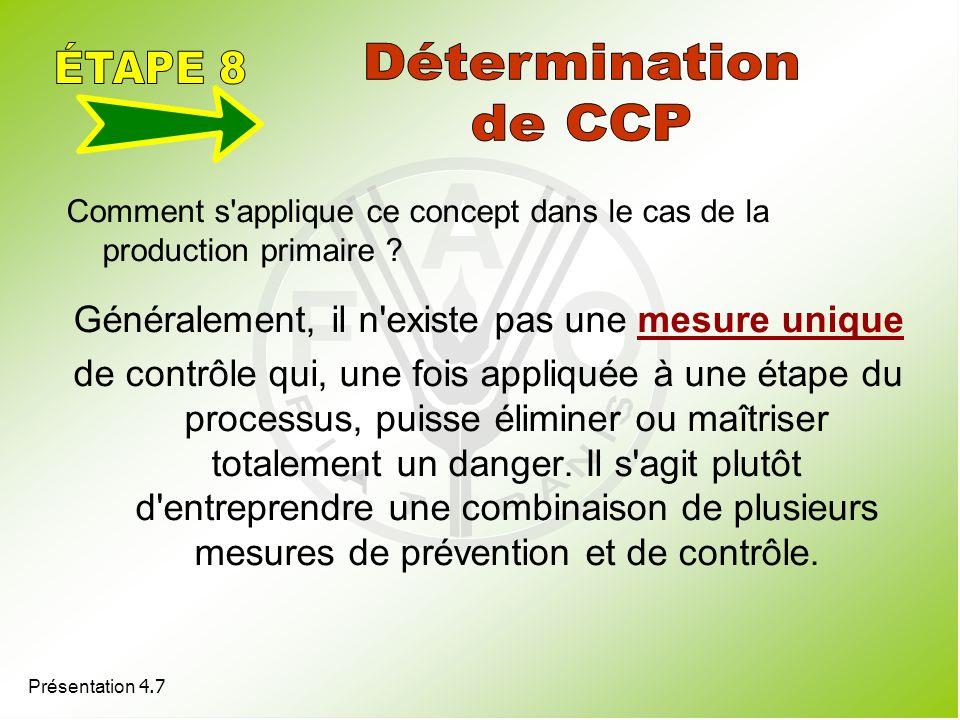 Présentation 4.7 Comment s'applique ce concept dans le cas de la production primaire ? Généralement, il n'existe pas une mesure unique de contrôle qui