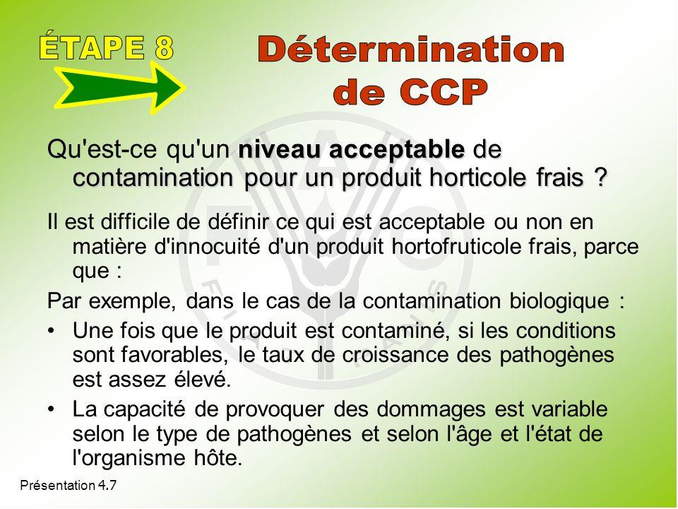 Présentation 4.7 niveau acceptable de contamination pour un produit horticole frais ? Qu'est-ce qu'un niveau acceptable de contamination pour un produ