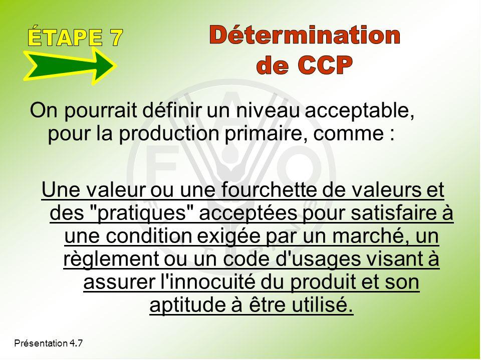 Présentation 4.7 On pourrait définir un niveau acceptable, pour la production primaire, comme : Une valeur ou une fourchette de valeurs et des
