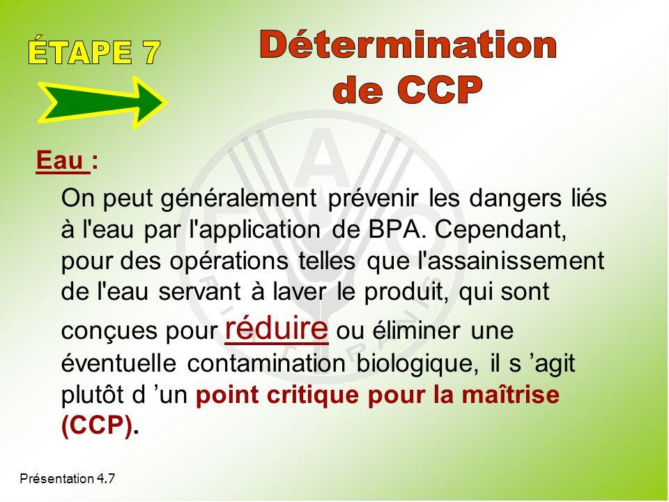 Présentation 4.7 Eau : On peut généralement prévenir les dangers liés à l'eau par l'application de BPA. Cependant, pour des opérations telles que l'as