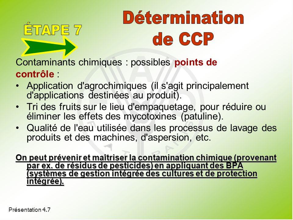 Présentation 4.7 Contaminants chimiques : possibles points de contrôle : Application d'agrochimiques (il s'agit principalement d'applications destinée