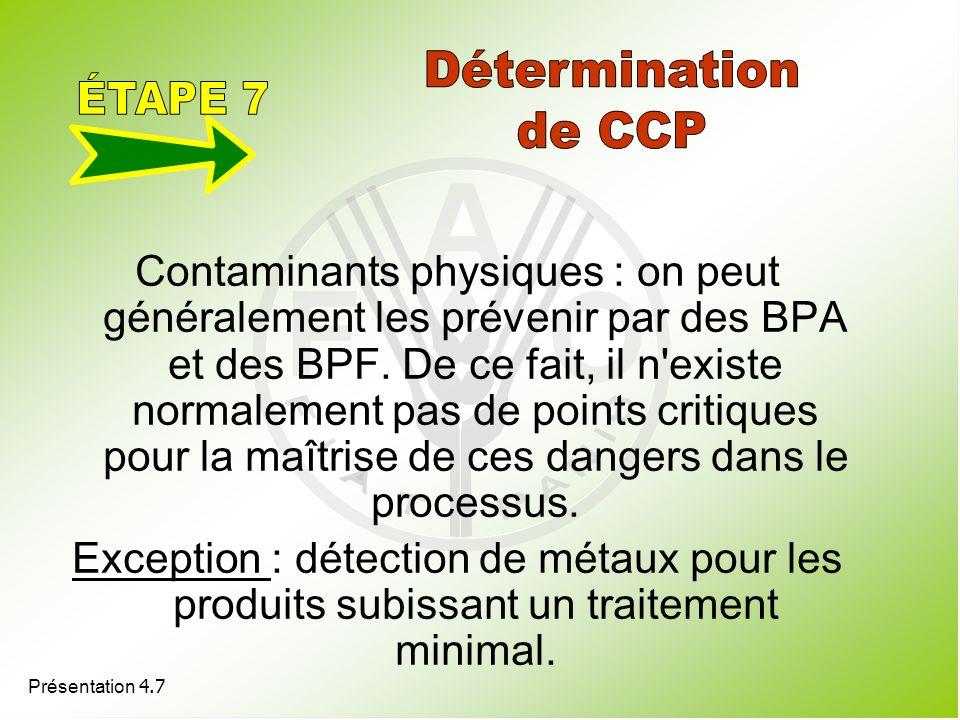 Présentation 4.7 Contaminants physiques : on peut généralement les prévenir par des BPA et des BPF. De ce fait, il n'existe normalement pas de points