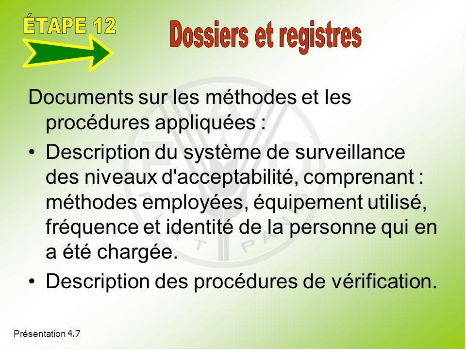Présentation 4.7 Documents sur les méthodes et les procédures appliquées : Description du système de surveillance des niveaux d'acceptabilité, compren