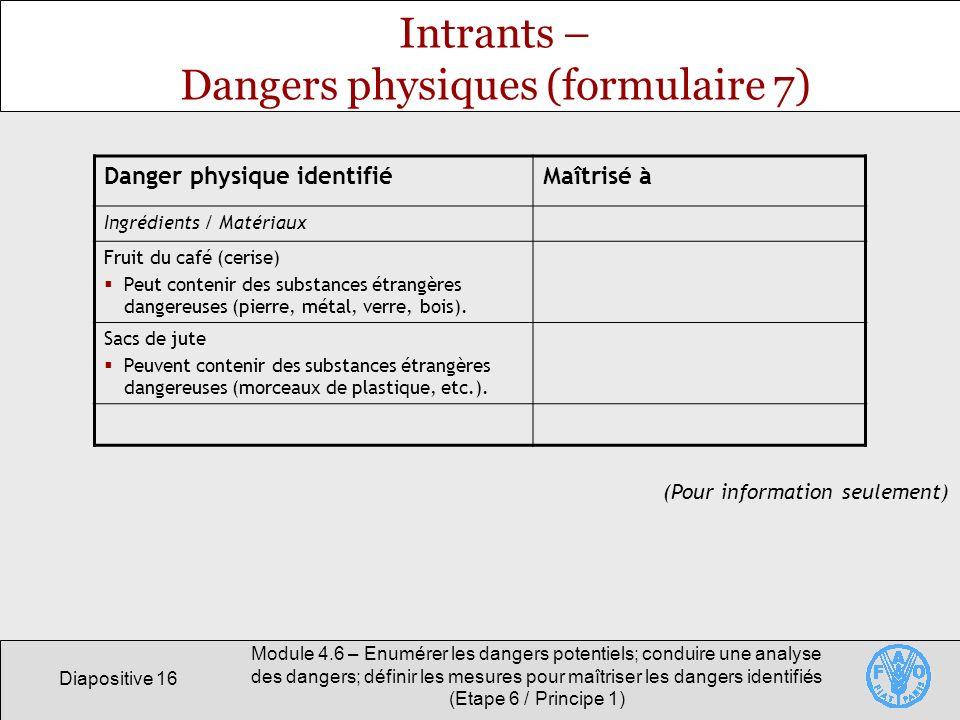 Diapositive 16 Module 4.6 – Enumérer les dangers potentiels; conduire une analyse des dangers; définir les mesures pour maîtriser les dangers identifi