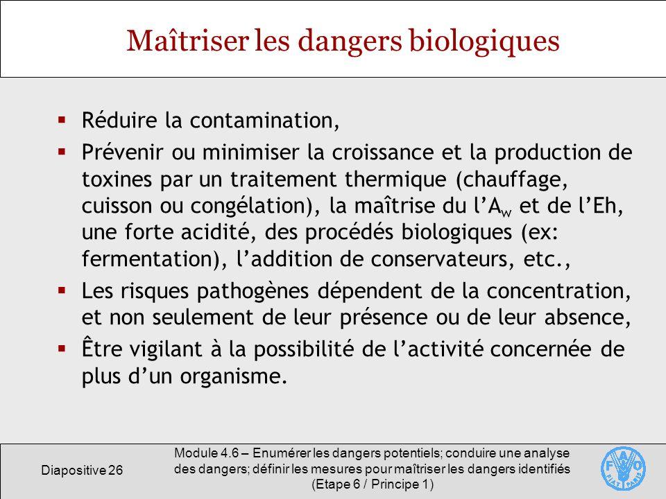 Diapositive 26 Module 4.6 – Enumérer les dangers potentiels; conduire une analyse des dangers; définir les mesures pour maîtriser les dangers identifi