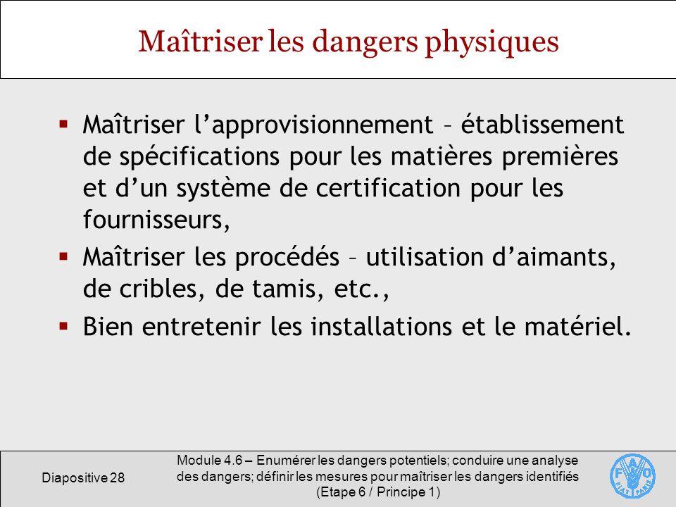 Diapositive 28 Module 4.6 – Enumérer les dangers potentiels; conduire une analyse des dangers; définir les mesures pour maîtriser les dangers identifi