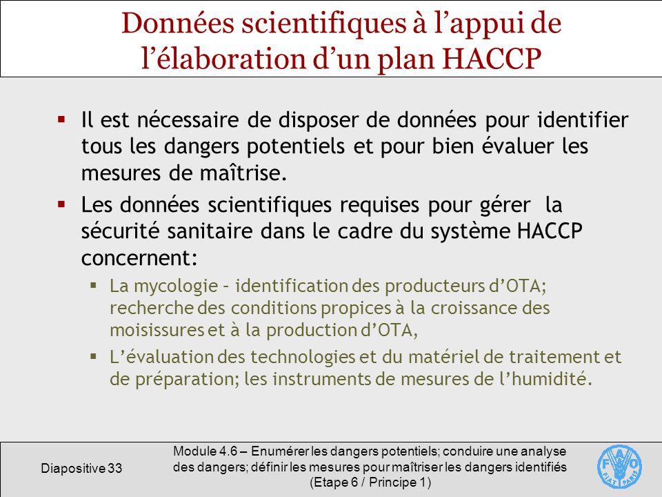 Diapositive 33 Module 4.6 – Enumérer les dangers potentiels; conduire une analyse des dangers; définir les mesures pour maîtriser les dangers identifi