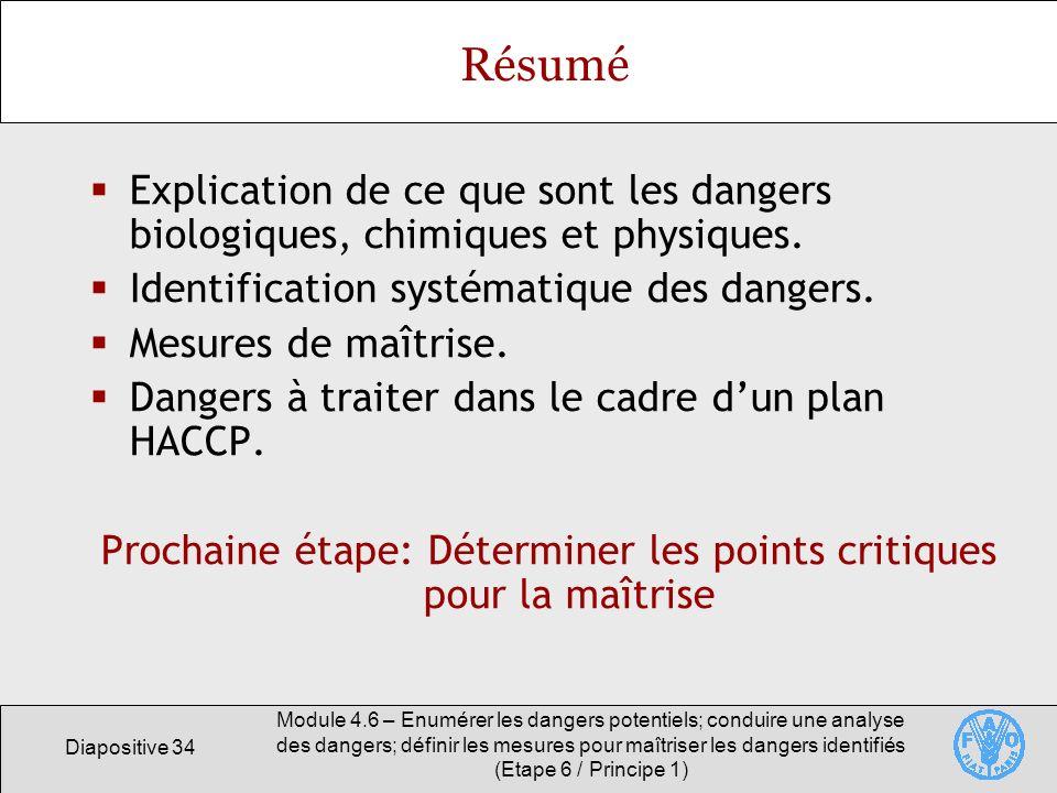 Diapositive 34 Module 4.6 – Enumérer les dangers potentiels; conduire une analyse des dangers; définir les mesures pour maîtriser les dangers identifi