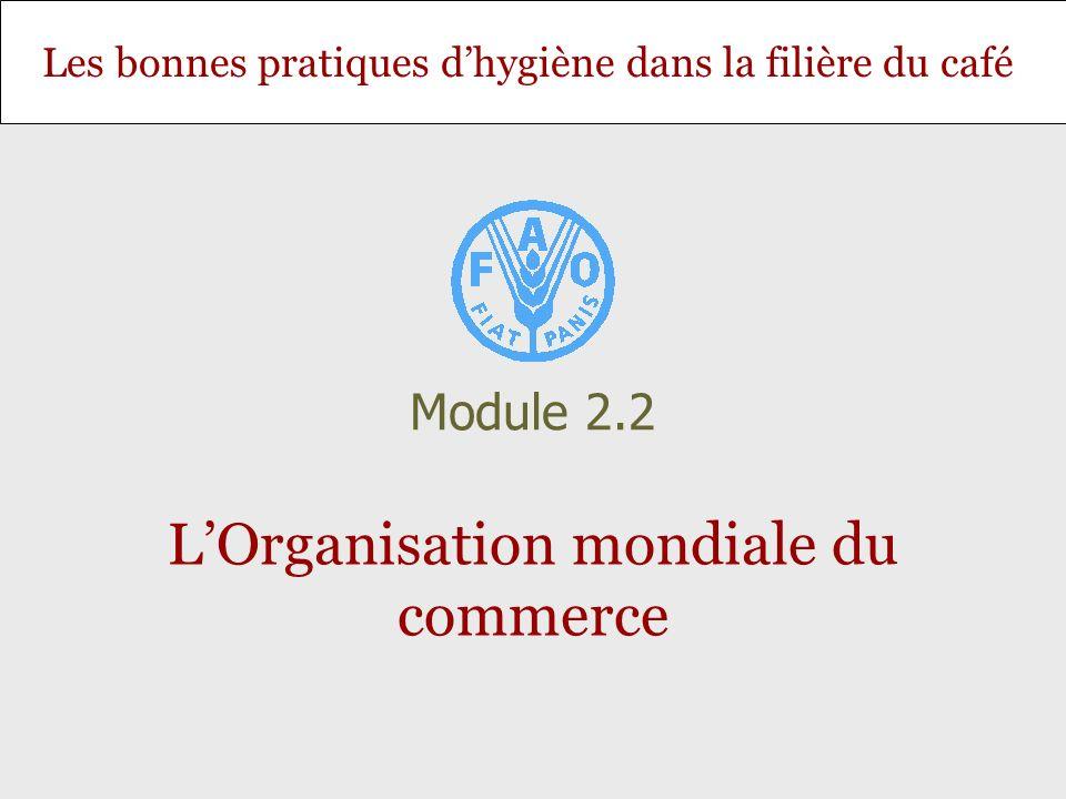 Les bonnes pratiques dhygiène dans la filière du café LOrganisation mondiale du commerce Module 2.2
