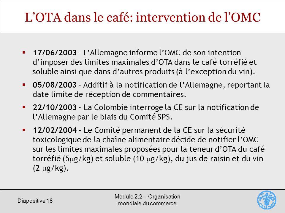 Diapositive 18 Module 2.2 – Organisation mondiale du commerce LOTA dans le café: intervention de lOMC 17/06/2003 - LAllemagne informe lOMC de son inte