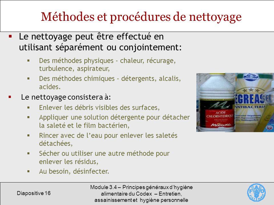 Diapositive 16 Module 3.4 – Principes généraux dhygiène alimentaire du Codex – Entretien, assainissement et hygiène personnelle Méthodes et procédures
