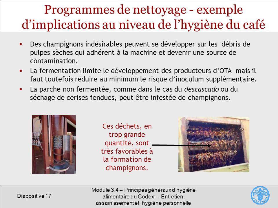 Diapositive 17 Module 3.4 – Principes généraux dhygiène alimentaire du Codex – Entretien, assainissement et hygiène personnelle Programmes de nettoyag