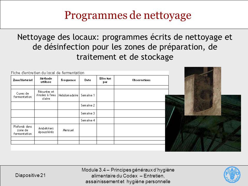 Diapositive 21 Module 3.4 – Principes généraux dhygiène alimentaire du Codex – Entretien, assainissement et hygiène personnelle Programmes de nettoyag