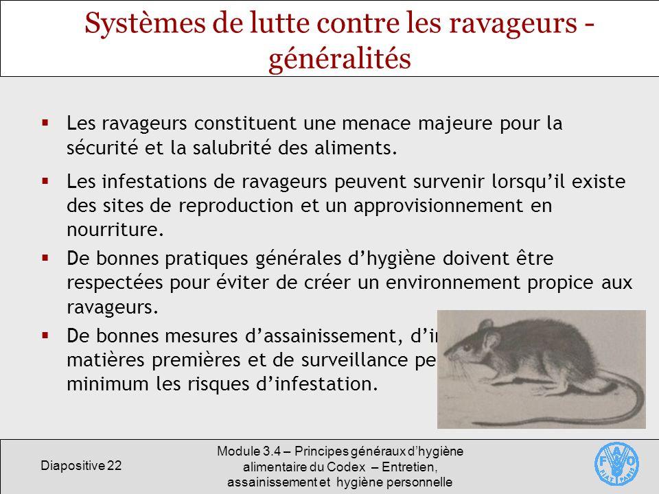 Diapositive 22 Module 3.4 – Principes généraux dhygiène alimentaire du Codex – Entretien, assainissement et hygiène personnelle Systèmes de lutte cont