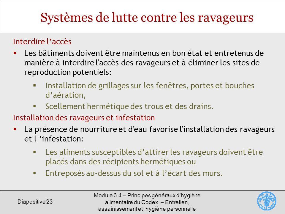 Diapositive 23 Module 3.4 – Principes généraux dhygiène alimentaire du Codex – Entretien, assainissement et hygiène personnelle Systèmes de lutte cont