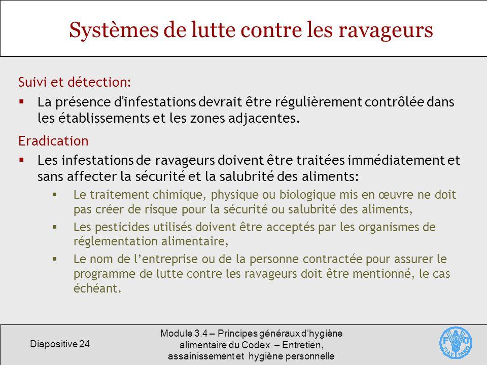 Diapositive 24 Module 3.4 – Principes généraux dhygiène alimentaire du Codex – Entretien, assainissement et hygiène personnelle Systèmes de lutte cont