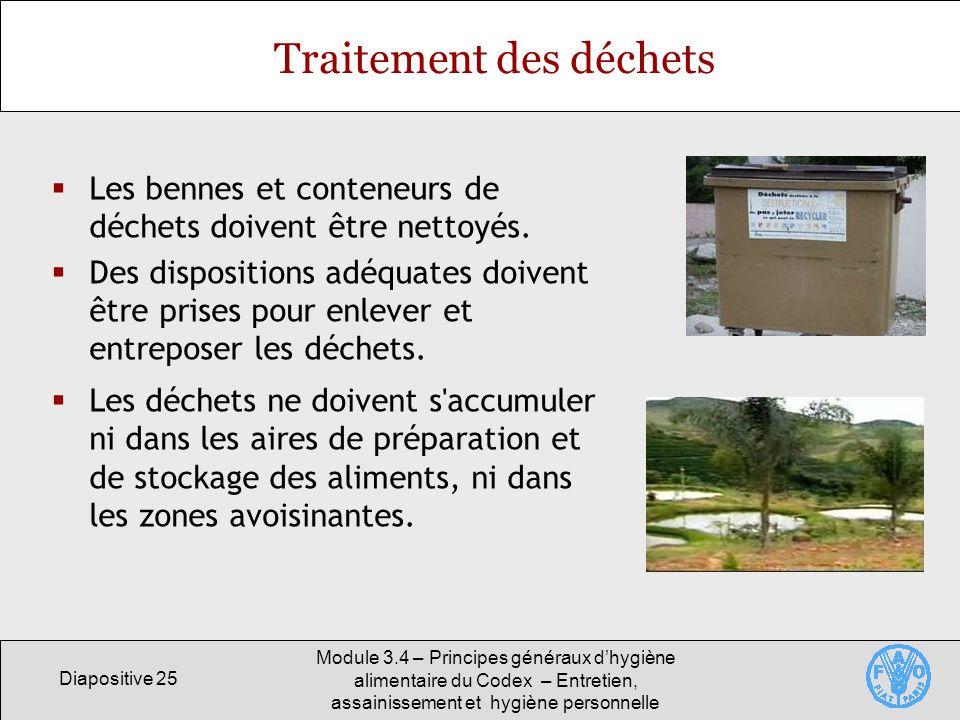 Diapositive 25 Module 3.4 – Principes généraux dhygiène alimentaire du Codex – Entretien, assainissement et hygiène personnelle Traitement des déchets