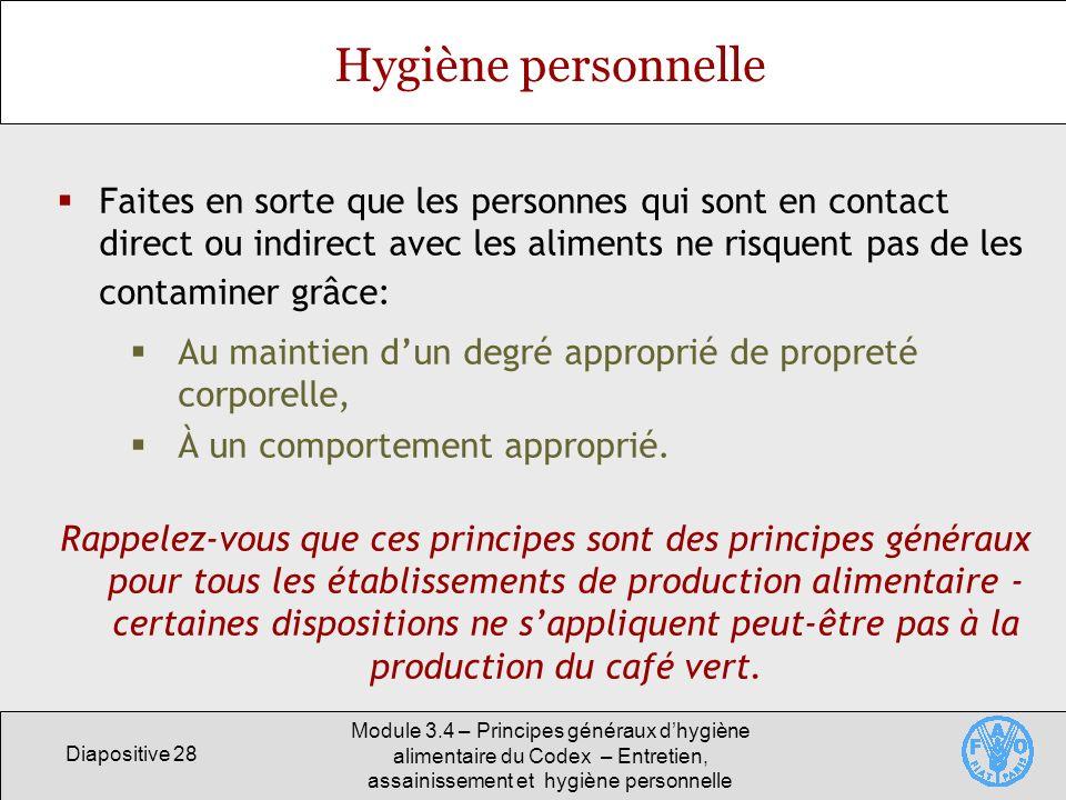 Diapositive 28 Module 3.4 – Principes généraux dhygiène alimentaire du Codex – Entretien, assainissement et hygiène personnelle Hygiène personnelle Fa