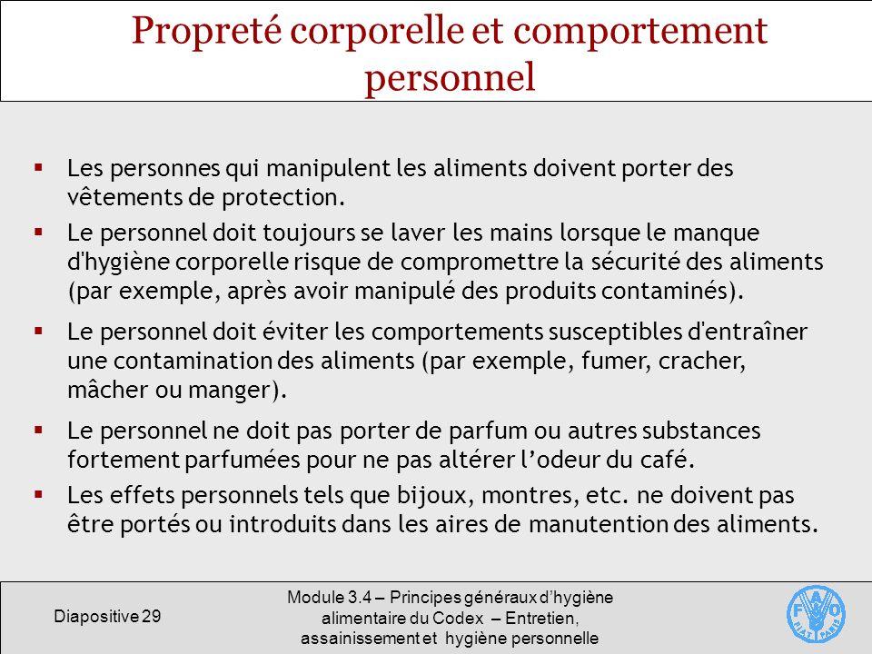 Diapositive 29 Module 3.4 – Principes généraux dhygiène alimentaire du Codex – Entretien, assainissement et hygiène personnelle Propreté corporelle et