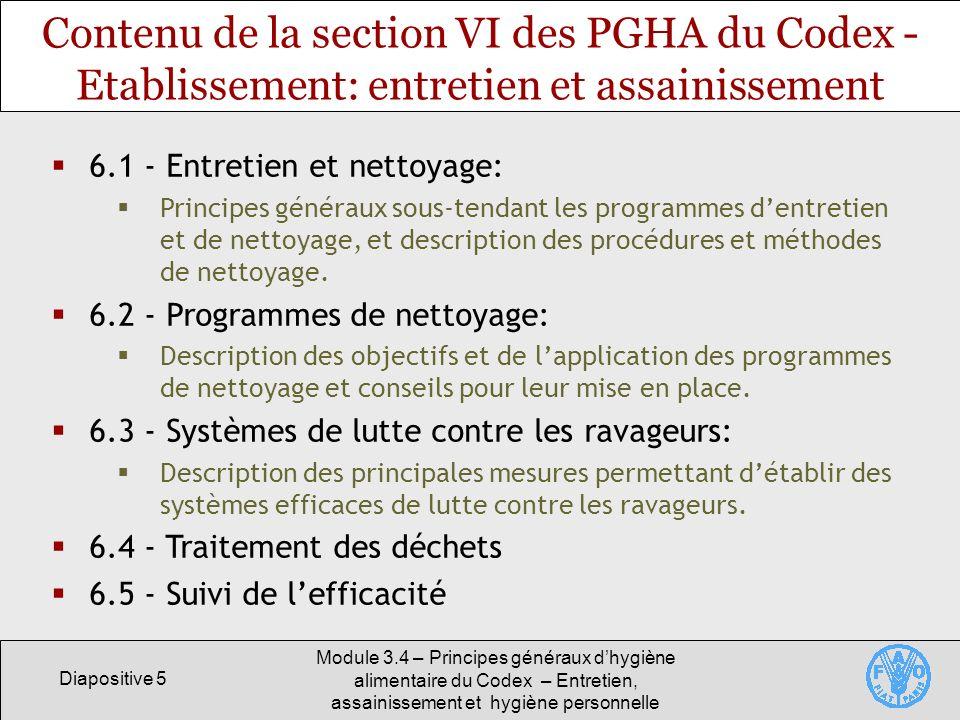 Diapositive 5 Module 3.4 – Principes généraux dhygiène alimentaire du Codex – Entretien, assainissement et hygiène personnelle Contenu de la section V