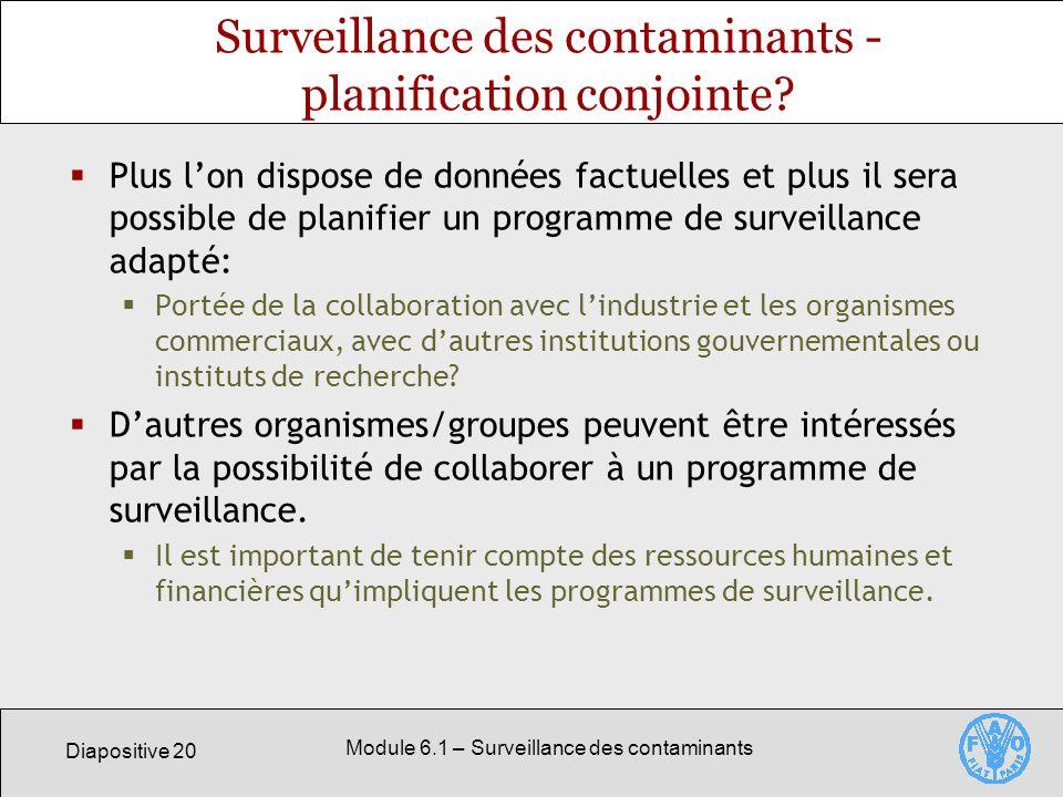 Diapositive 20 Module 6.1 – Surveillance des contaminants Surveillance des contaminants - planification conjointe.