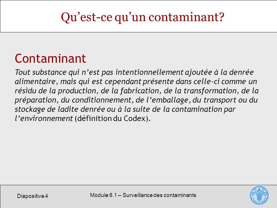 Diapositive 4 Module 6.1 – Surveillance des contaminants Quest-ce quun contaminant.