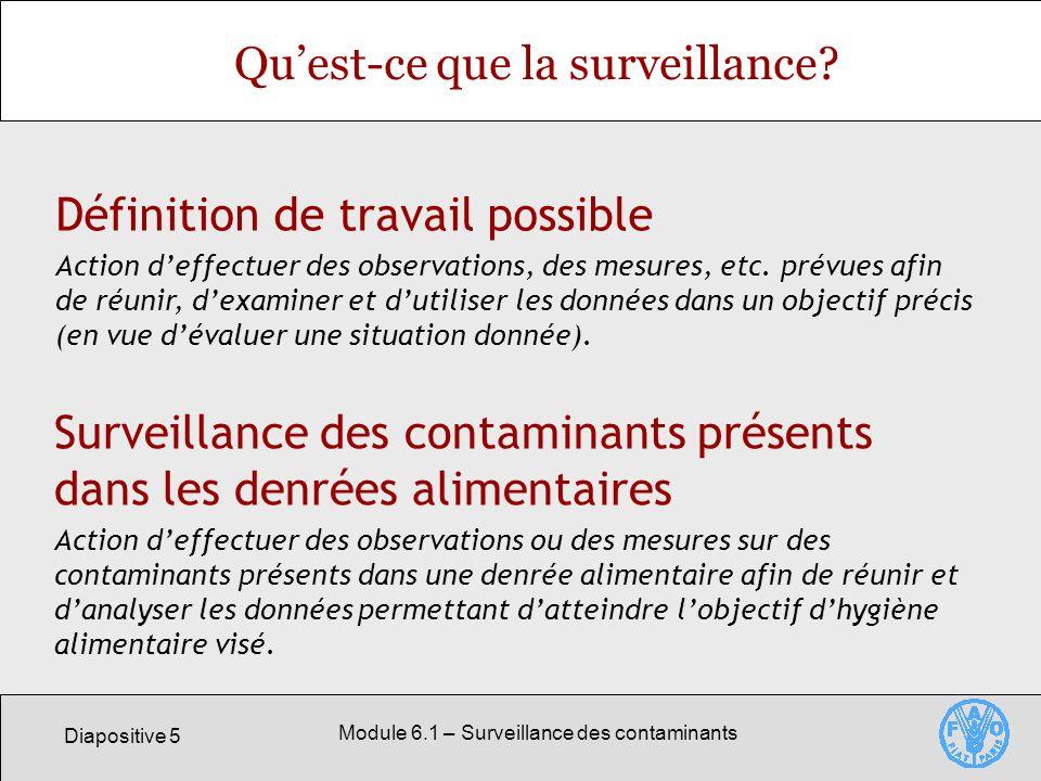 Diapositive 5 Module 6.1 – Surveillance des contaminants Quest-ce que la surveillance.