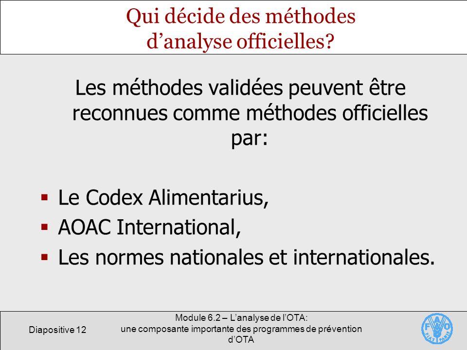 Diapositive 12 Module 6.2 – Lanalyse de lOTA: une composante importante des programmes de prévention dOTA Qui décide des méthodes danalyse officielles