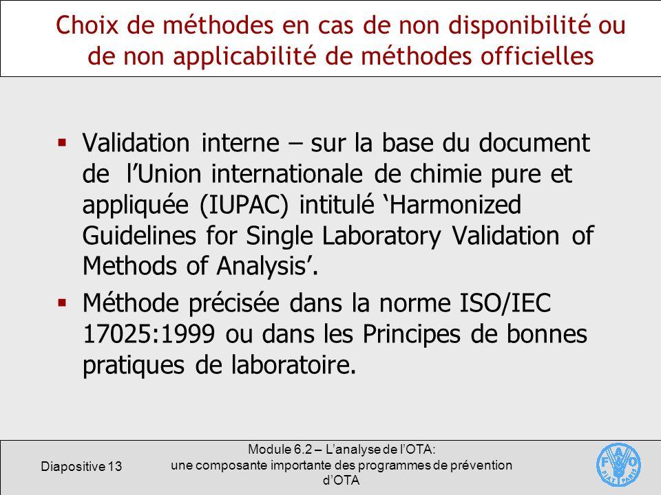 Diapositive 13 Module 6.2 – Lanalyse de lOTA: une composante importante des programmes de prévention dOTA Choix de méthodes en cas de non disponibilit