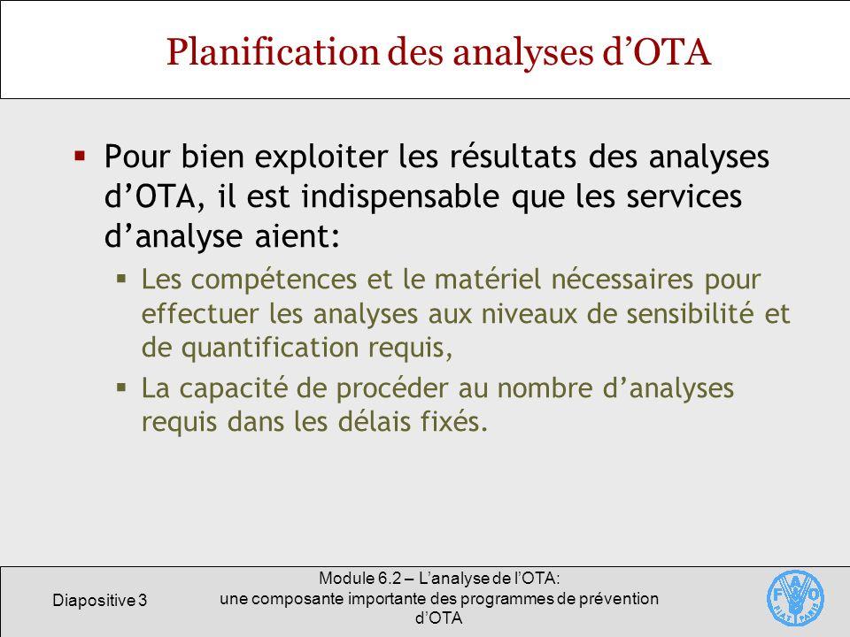Diapositive 3 Module 6.2 – Lanalyse de lOTA: une composante importante des programmes de prévention dOTA Planification des analyses dOTA Pour bien exp