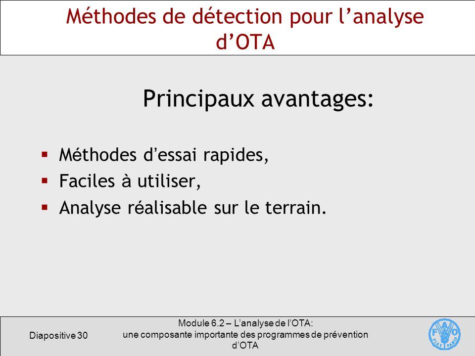 Diapositive 30 Module 6.2 – Lanalyse de lOTA: une composante importante des programmes de prévention dOTA Méthodes de détection pour lanalyse dOTA Pri