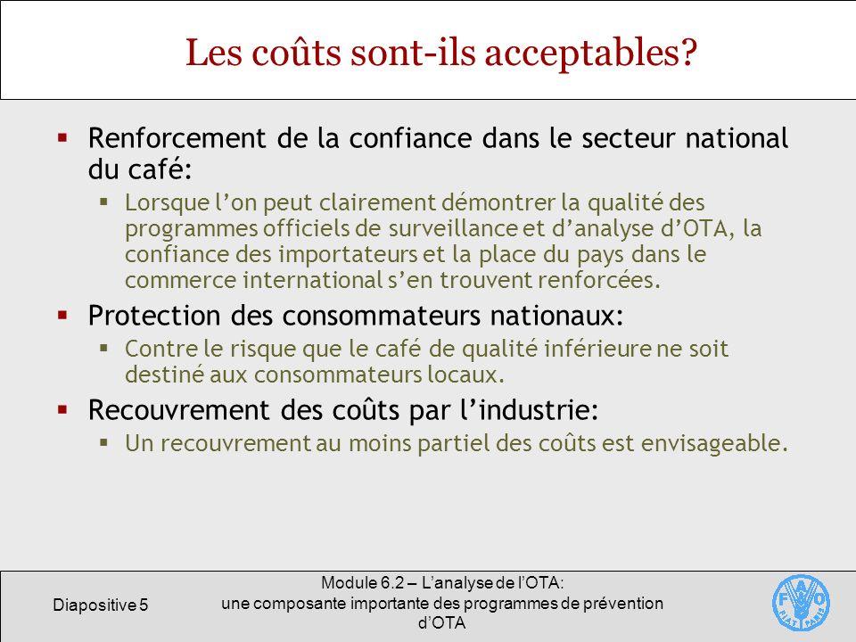 Diapositive 16 Module 6.2 – Lanalyse de lOTA: une composante importante des programmes de prévention dOTA Evaluation des méthodes danalyse dOTA Critères opérationnels importants: Exactitude et répétabilité.