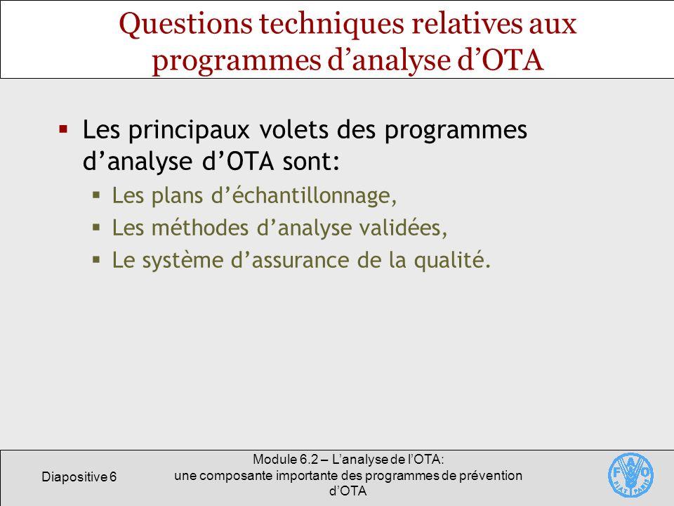 Diapositive 6 Module 6.2 – Lanalyse de lOTA: une composante importante des programmes de prévention dOTA Questions techniques relatives aux programmes