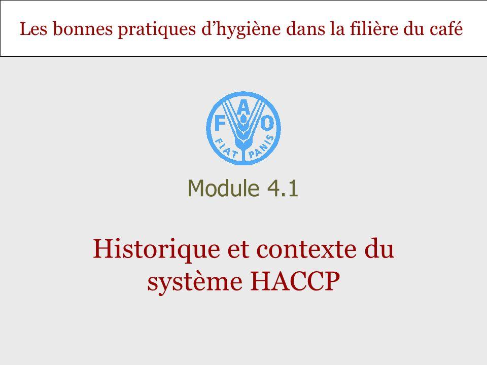 Les bonnes pratiques dhygiène dans la filière du café Historique et contexte du système HACCP Module 4.1