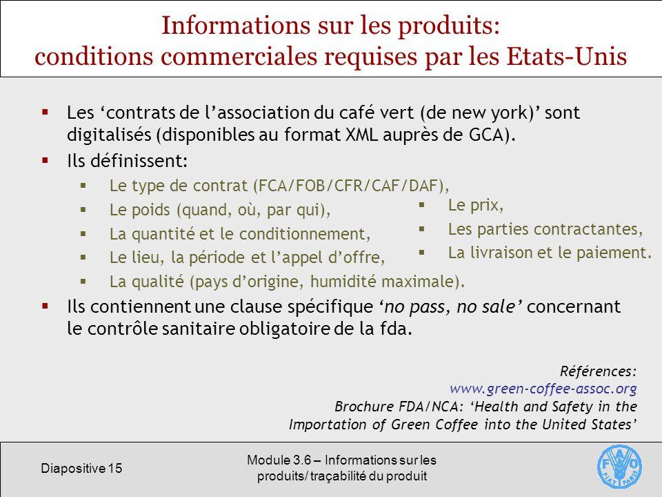 Diapositive 15 Module 3.6 – Informations sur les produits/ traçabilité du produit Informations sur les produits: conditions commerciales requises par