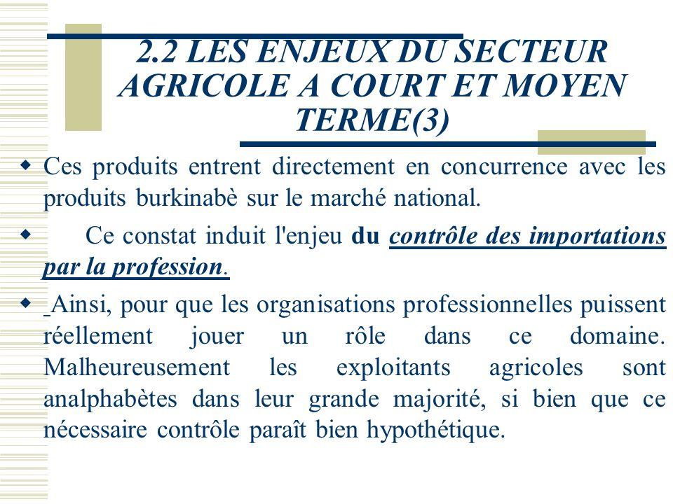 2.2 LES ENJEUX DU SECTEUR AGRICOLE A COURT ET MOYEN TERME(2)