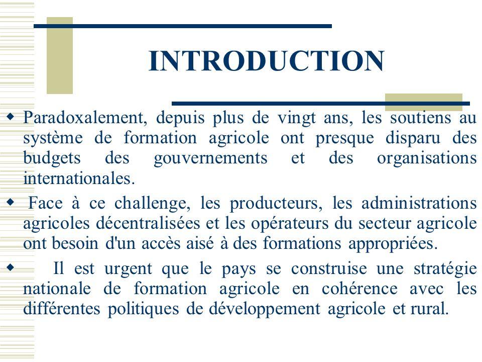 INTRODUCTION Environnement de l'agriculture burkinabé en pleine mutation ces dix dernières années pour diverses raisons privatisation et désengagement