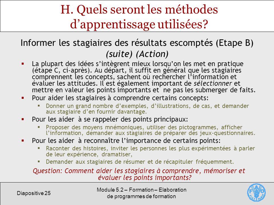 Diapositive 25 Module 5.2 – Formation – Elaboration de programmes de formation H. Quels seront les méthodes dapprentissage utilisées? La plupart des i