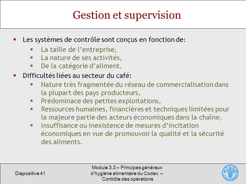 Diapositive 41 Module 3.3 – Principes généraux dhygiène alimentaire du Codex – Contrôle des opérations Gestion et supervision Les systèmes de contrôle