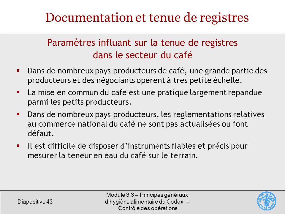Diapositive 43 Module 3.3 – Principes généraux dhygiène alimentaire du Codex – Contrôle des opérations Documentation et tenue de registres Dans de nom