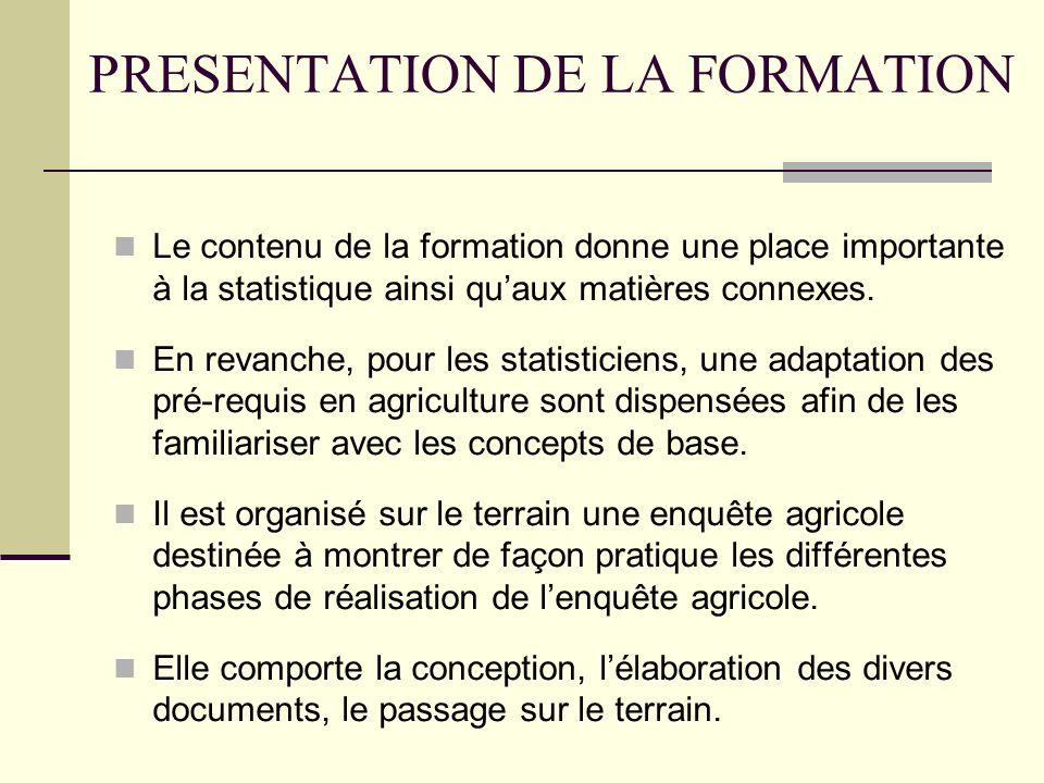 PRESENTATION DE LA FORMATION Le contenu de la formation donne une place importante à la statistique ainsi quaux matières connexes.