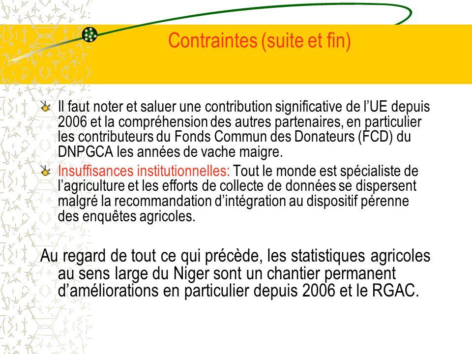 Contraintes (suite et fin) Il faut noter et saluer une contribution significative de lUE depuis 2006 et la compréhension des autres partenaires, en particulier les contributeurs du Fonds Commun des Donateurs (FCD) du DNPGCA les années de vache maigre.