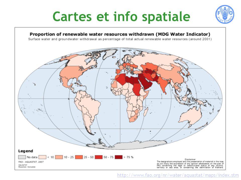 http://www.fao.org/nr/water/aquastat/maps/index.stm Cartes et info spatiale