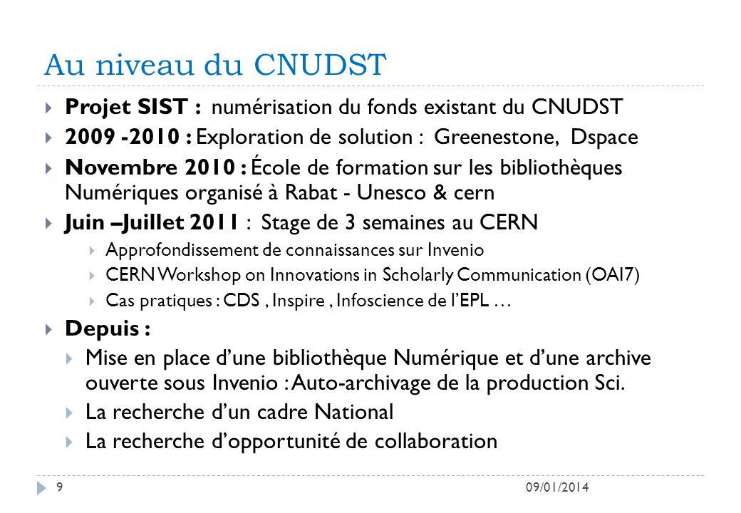 Au niveau du CNUDST 09/01/20149 Projet SIST : numérisation du fonds existant du CNUDST 2009 -2010 : Exploration de solution : Greenestone, Dspace Nove