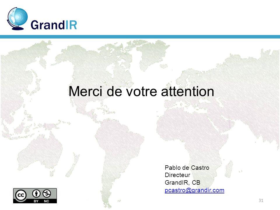 Merci de votre attention Pablo de Castro Directeur GrandIR, CB pcastro@grandir.com 31
