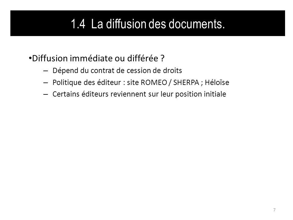 1.4 La diffusion des documents. 8 http://www.sherpa.ac.uk/romeo/