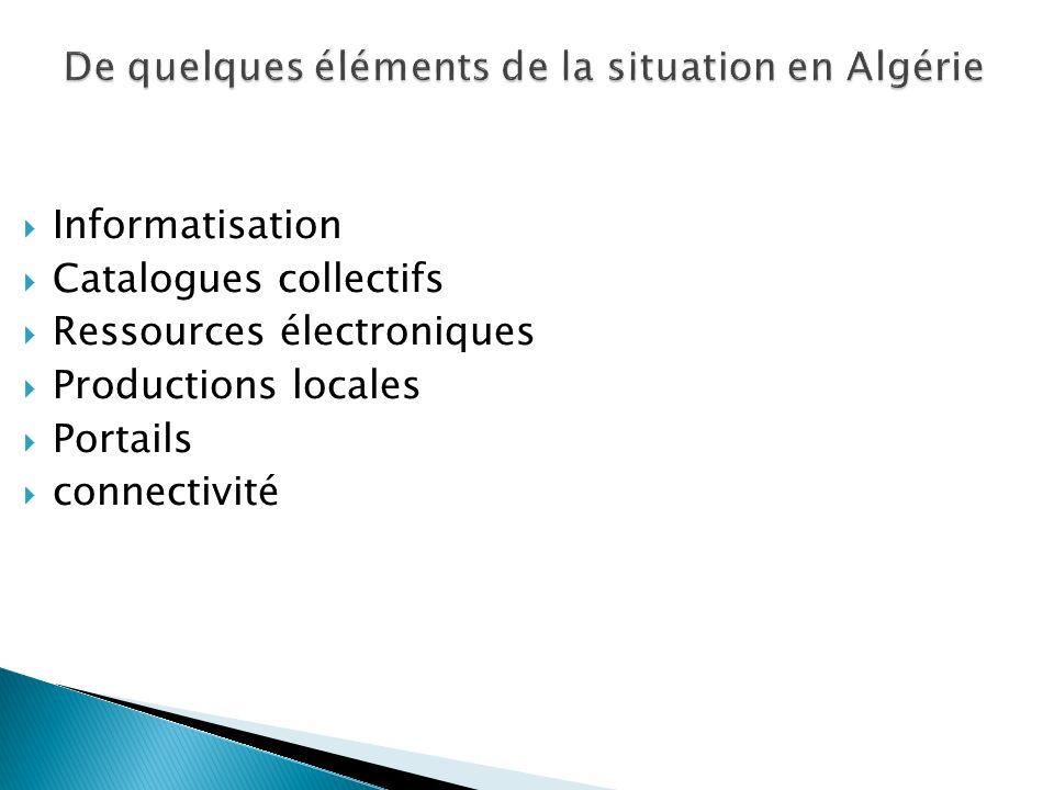 Informatisation Catalogues collectifs Ressources électroniques Productions locales Portails connectivité