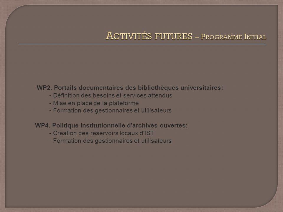 WP2. Portails documentaires des bibliothèques universitaires: - Définition des besoins et services attendus - Mise en place de la plateforme - Formati